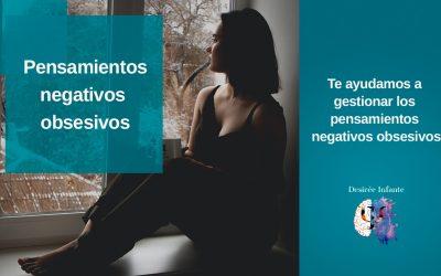 ¿Cómo controlar los pensamientos obsesivos negativos?